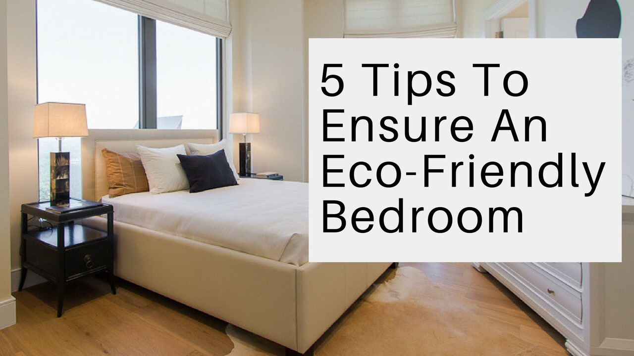5 tips to ensure an eco friendly bedroom electric car for Eco friendly bedroom ideas